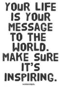 your life is a message