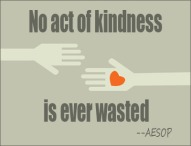 noactofkindness_iseverwasted