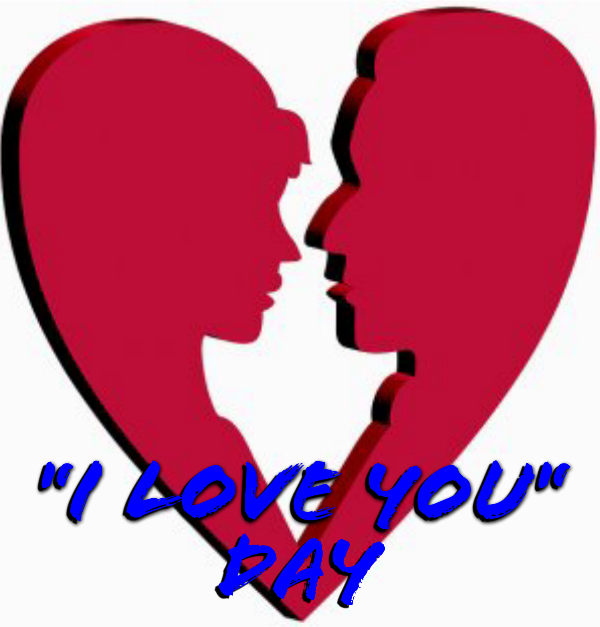 "Today is ""I Love You"" Day!"