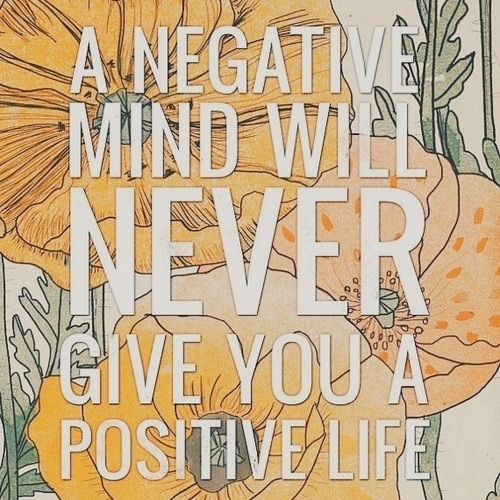 37278-Negative-Mind-Will-Never-Give-You-A-Positive-Life